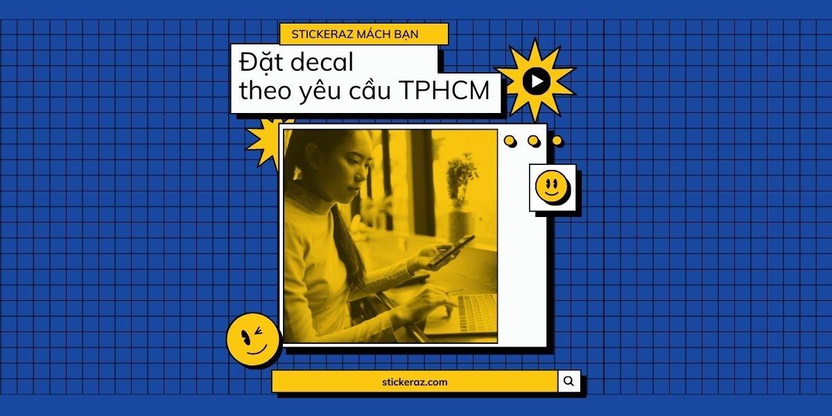 Đặt decal theo yêu cầu tphcm