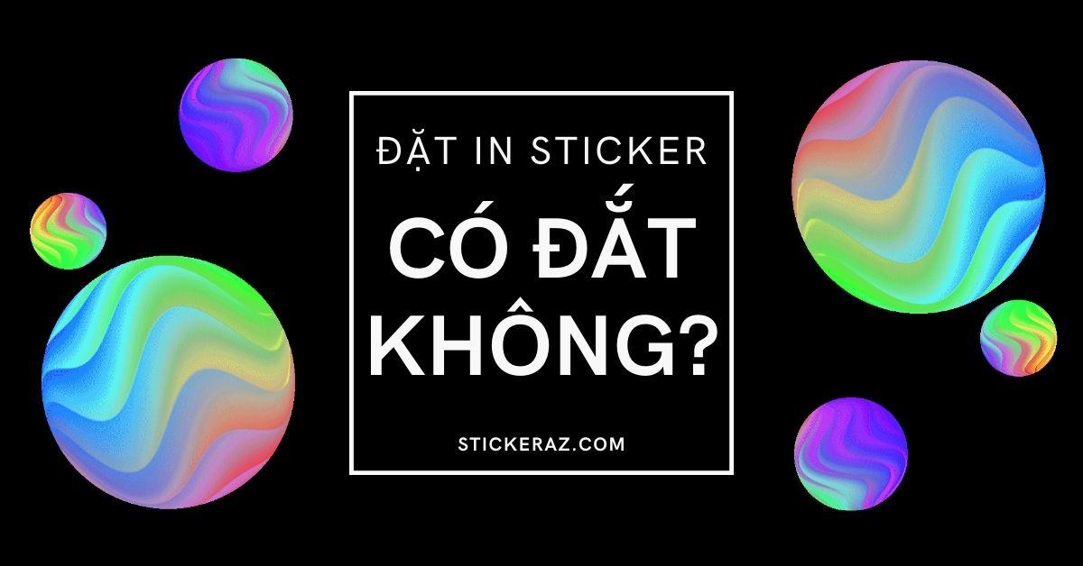 Đặt in sticker có đắt không
